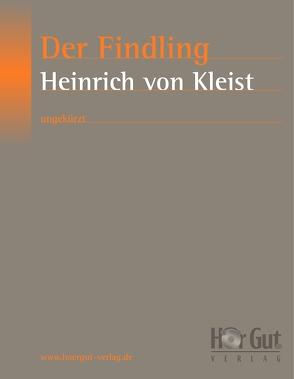 Der Findling von Kleist,  Heinrich von
