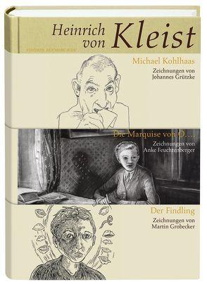 Der Findling, Die Marquise von O…., Michael Kohlhaas von Feuchtenberger,  Anke, Grobecker,  Martin, Grützke,  Johannes, Kleist,  Heinrich von