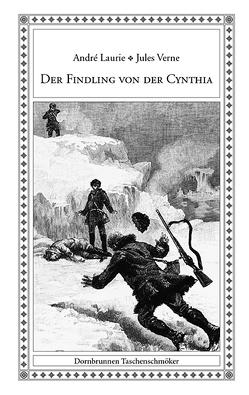 Der Findling von der Cynthia von Frank,  Gerd, Laurie,  André, Roux,  George, Verne,  Jules