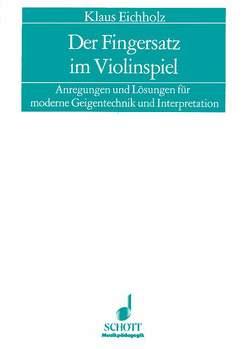 Der Fingersatz im Violinspiel von Eichholz,  Klaus
