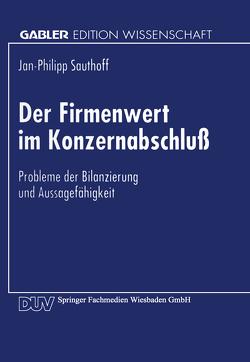 Der Firmenwert im Konzernabschluß von Sauthoff,  Jan-Philipp