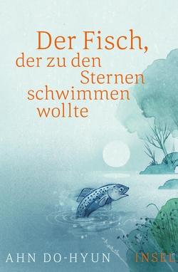 Der Fisch, der zu den Sternen schwimmen wollte von Braun,  Dieter, Do-Hyun,  Ahn, Kim,  Hyuk-Sook, Selzer,  Manfred