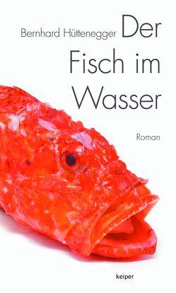 Der Fisch im Wasser von Hüttenegger,  Bernhard
