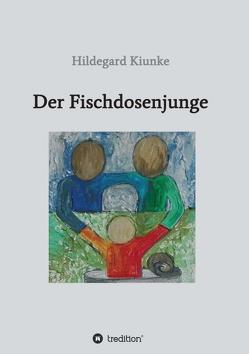 Der Fischdosenjunge von Kiunke,  Hildegard