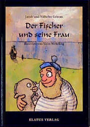 Der Fischer und seine Frau von Grimm,  Jacob, Grimm,  Wilhelm, Redecke,  Heidrun, Wehrling,  Yann