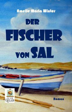 Der Fischer von Sal von Winter,  Amelie Maria