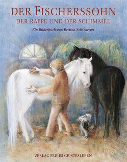 Der Fischerssohn, der Rappe und der Schimmel von Stietencron,  Bettina, Wolf,  Johann W