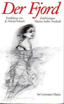 Der Fjord von Schulz-Vobach,  Jo, Seiller Nedkoff,  Marina