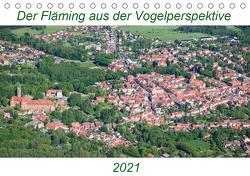 Der Fläming aus der Vogelperspektive (Tischkalender 2021 DIN A5 quer) von Hagen,  Mario