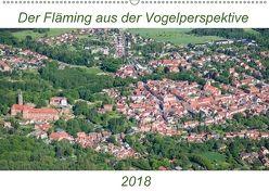 Der Fläming aus der Vogelperspektive (Wandkalender 2018 DIN A2 quer) von Hagen,  Mario