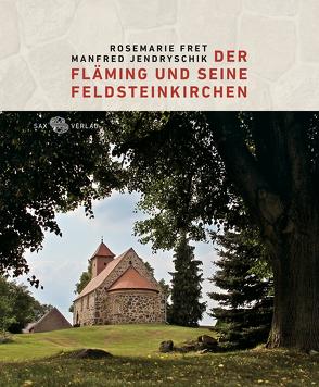 Der Fläming und seine Feldsteinkirchen von Fret,  Rosemarie, Jendryschik,  Manfred