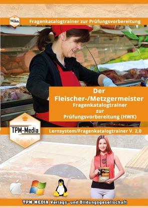 Der Handwerksmeister – Fleischer-/ Metzgermeister/-in Lerntrainer mit über 1600 Lernfragen von Mueller,  Thomas