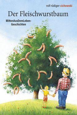 Der Fleischwurstbaum von Borowietz,  Klaus, Cichowski,  Rolf Rüdiger