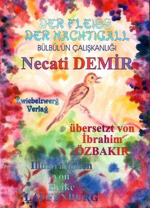 Der Fleiß der Nachtigall – Eine Sage für Kinder von Demir,  Necati, Laufenburg,  Heike, Özbakır,  İbrahim, Schell,  Gregor
