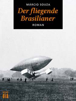 Der fliegende Brasilianer von Schweder-Schreiner,  Karin von, Souza,  Márcio
