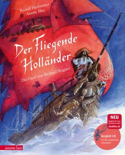 Der Fliegende Holländer (mit CD) von Bley,  Anette, Herfurtner,  Rudolf