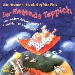 Der fliegende Teppich – Und andere Entspannungsgeschichten und Lieder von Fietz,  Siegfried, Krenzer,  Rolf, Neumann,  Udo, Wiethüchter,  Brit