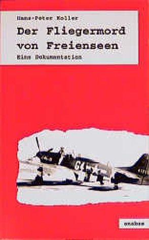 Der Fliegermord von Freienseen von Koller,  Hans P