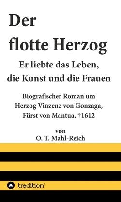 Der flotte Herzog von Mahl-Reich,  O. T.
