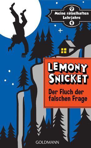 Der Fluch der falschen Frage von Roth,  Sabine, Seth, Snicket,  Lemony