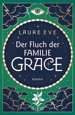 Der Fluch der Familie Grace von Eve,  Laure, Jakubeit,  Alice