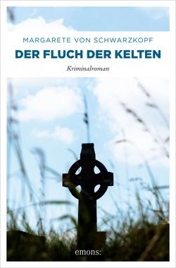 Der Fluch der Kelten von von Schwarzkopf,  Margarete