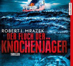 Der Fluch der Knochenjäger von Mrazek,  Robert M., Schäfer,  Herbert