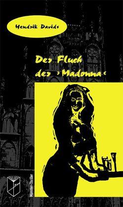 Der Fluch der 'Madonna' von Davids,  Hendrik