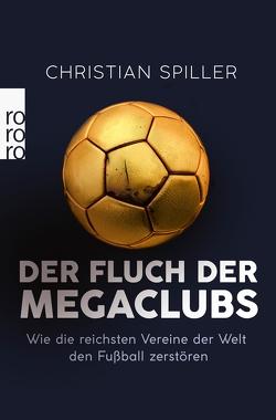 Der Fluch der Megaclubs von Spiller,  Christian