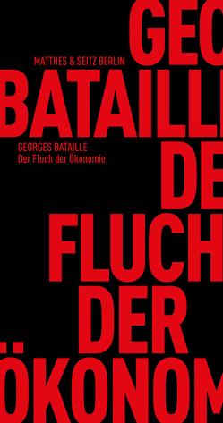 Der Fluch der Ökonomie von Bataille,  Georges, Surya,  Michel, Trzaskalik,  Tim