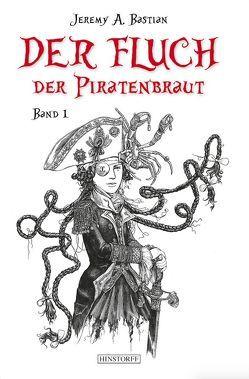 Der Fluch der Piratenbraut von Bastian,  Jeremy A.
