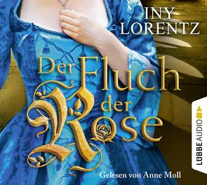 Der Fluch der Rose von Lorentz,  Iny, Moll,  Anne