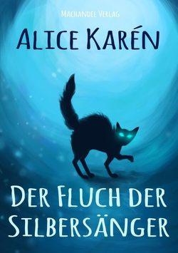 Der Fluch der Silbersänger von Karén,  Alice