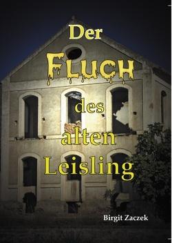 Der Fluch des alten Leisling von Zaczek,  Birgit