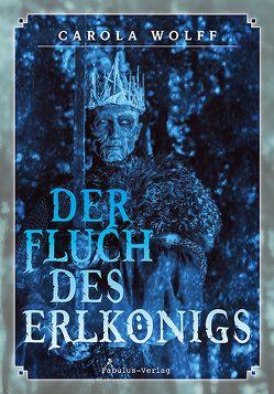 Der Fluch des Erlkönigs von Wolff,  Carola