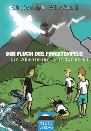 Der Fluch des Feuertempels von Steinberg,  Jonas, Wiegand,  Christoph