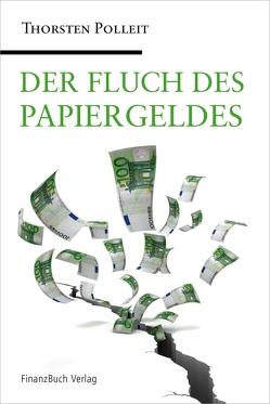 Der Fluch des Papiergeldes von Polleit,  Thorsten
