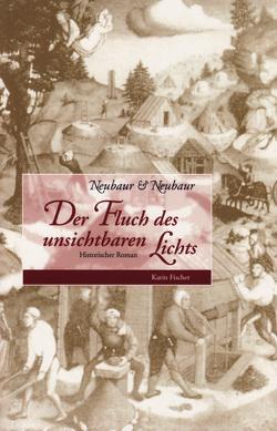 Der Fluch des unsichtbaren Lichts von Neubaur,  Neubaur /