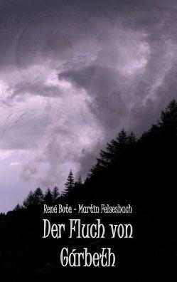 Der Fluch von Gárbeth von Bote,  René, Felsesbach,  Martin