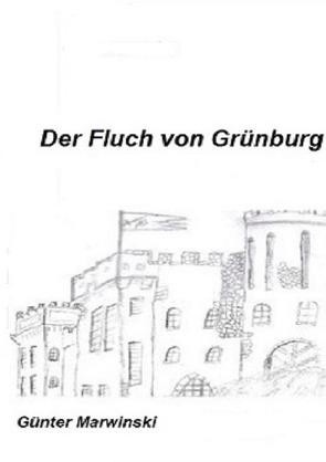 Der Fluch von Grünburg von Marwinski ,  Günter