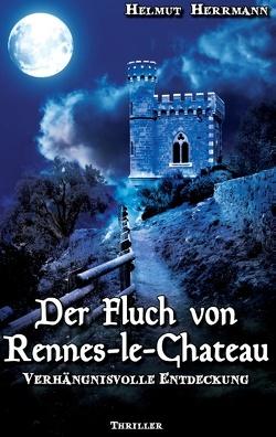 Der Fluch von Rennes-le-Château von Herrmann,  Helmut