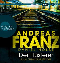 Der Flüsterer von Fischer,  Julia, Franz,  Andreas, Holbe,  Daniel