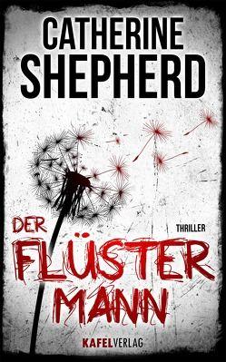 Der Flüstermann: Thriller von Shepherd,  Catherine