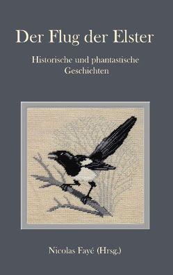 Der Flug der Elster von Fayé,  Nicolas