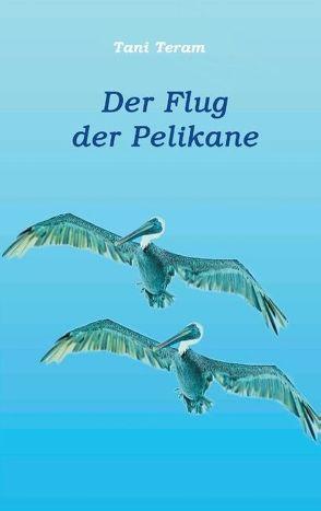 Der Flug der Pelikane von Teram,  Tani