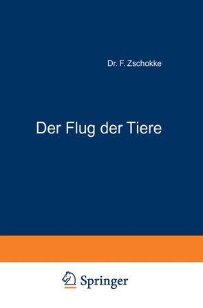 Der Flug der Tiere von Zschokke,  F.