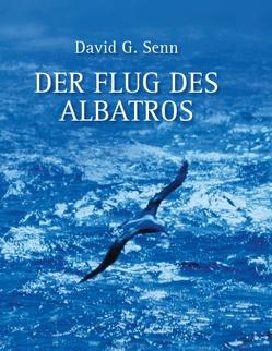 Der Flug des Albatros von Senn,  David G