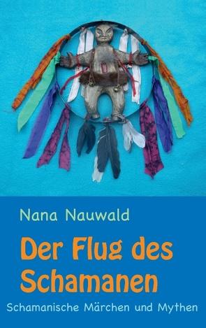 Der Flug des Schamanen von Nauwald,  Nana