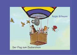 Der Flug zum Zauberstein von Billmann,  Ralph