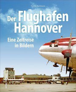 Der Flughafen Hannover von Bachmann,  Torsten